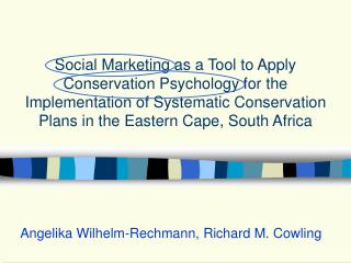Social Marketing as a Tool to Apply Conservation Psychology for the Implementation of Systematic Conservation Plans in t