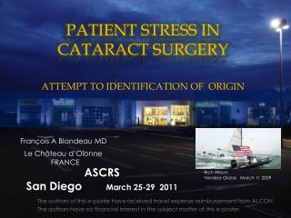 PATIENT STRESS IN CATARACT SURGERY   ATTEMPT TO IDENTIFICATION OF  ORIGIN