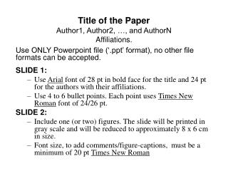 Title of the Paper Author1, Author2,  , and AuthorN Affiliations.