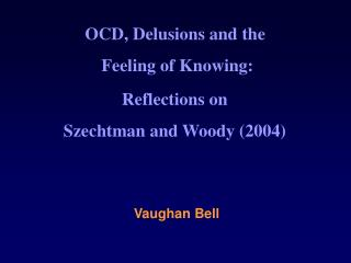 OCD, Delusions and the  Feeling of Knowing: