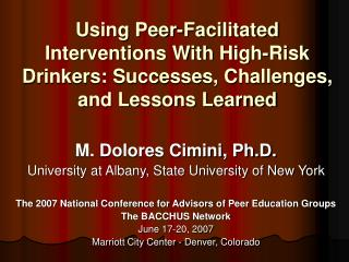 Using Peer-Facilitated Interventions With High-Risk Drinkers: Successes, Challenges, and Lessons Learned