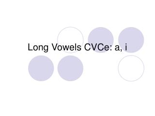 Long Vowels CVCe: a, i