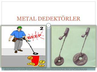 METAL DEDEKT RLER