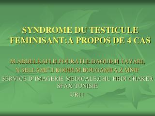 SYNDROME DU TESTICULE FEMINISANT:A PROPOS DE 4 CAS