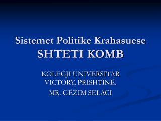 Sistemet Politike Krahasuese SHTETI KOMB