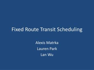 Fixed Route Transit Scheduling