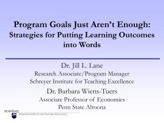 Program Goals Just Aren t Enough: Strategies for Putting Learning Outcomes into Words