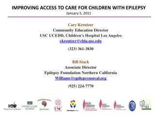 IMPROVING ACCESS TO CARE FOR CHILDREN WITH EPILEPSY January 5, 2011