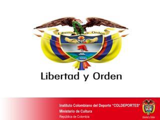 Instituto Colombiano del Deporte  COLDEPORTES  Ministerio de Cultura Rep blica de Colombia