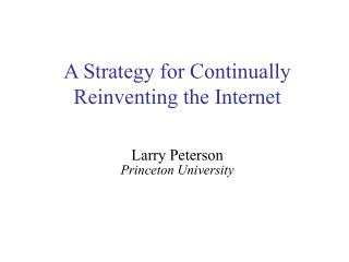 A Strategy for Continually Reinventing the Internet