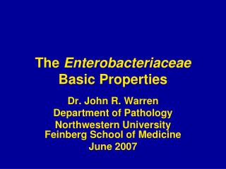 The Enterobacteriaceae Basic Properties