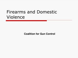 Firearms and Domestic Violence