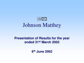Presentation of Results for the year ended 31st March 2002   6th June 2002