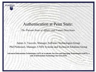 Authentication at Penn State: The Present State of Affairs and Future Directions