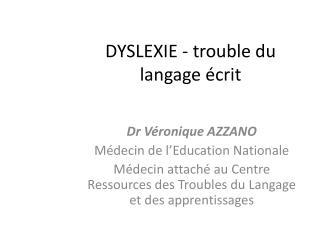 DYSLEXIE - trouble du langage  crit