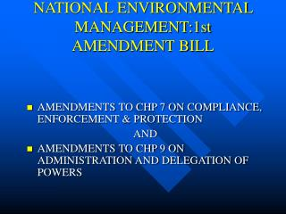NATIONAL ENVIRONMENTAL MANAGEMENT:1st AMENDMENT BILL