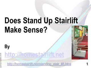 How Might Stand Up Stair Lift Be The Better Choice