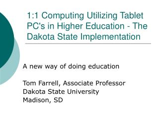 1:1 Computing Utilizing Tablet PCs in Higher Education - The Dakota State Implementation