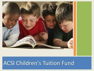ACSI Childrens Tuition Fund