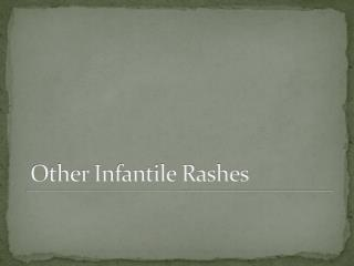 Other Infantile Rashes