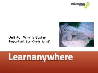 Unit 4c: Why is Easter important for Christians