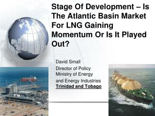 Stage Of Development   Is The Atlantic Basin Market For LNG Gaining Momentum Or Is It Played Out
