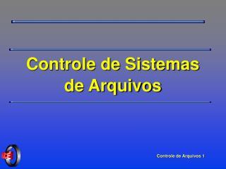 Controle de Sistemas de Arquivos