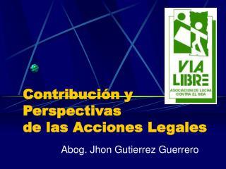 Contribuci n y Perspectivas  de las Acciones Legales