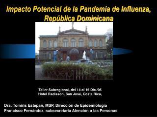 Impacto Potencial de la Pandemia de Influenza, Rep blica Dominicana