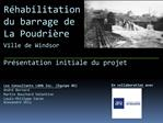 R habilitation  du barrage de  La Poudri re  Ville de Windsor  Pr sentation initiale du projet       Les Consultants LAM
