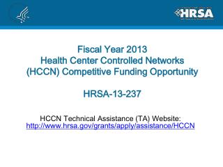 Fiscal Year 2013 Health Center Controlled Networks HCCN Competitive Funding Opportunity  HRSA-13-237