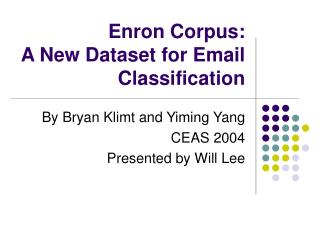 Enron Corpus: A New Dataset for Email Classification