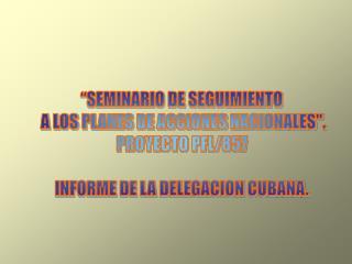 SEMINARIO DE SEGUIMIENTO  A LOS PLANES DE ACCIONES NACIONALES. PROYECTO PFL