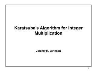 Karatsuba s Algorithm for Integer Multiplication