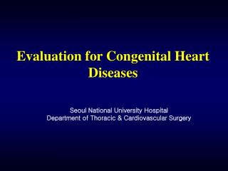 Evaluation for Congenital Heart Diseases