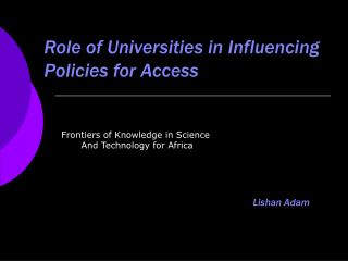 Role of Universities in Influencing Policies for Access
