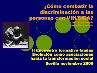 C mo combatir la discriminaci n a las personas con VIH