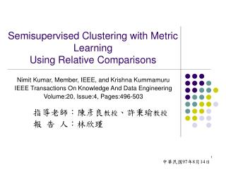 Semisupervised Clustering with Metric Learning