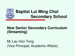 Baptist Lui Ming Choi                         Secondary School