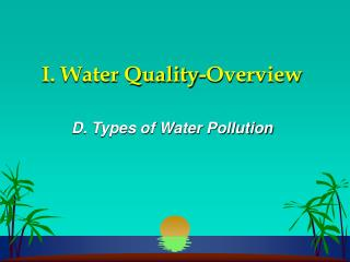 I. Water Quality-Overview