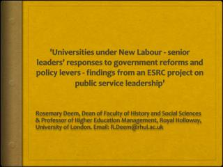 Universities under New Labour - senior leaders responses to government reforms and policy levers - findings from an ESRC