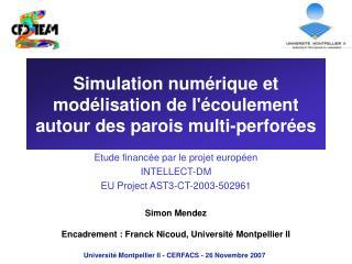 Simulation num rique et mod lisation de l coulement autour des parois multi-perfor es