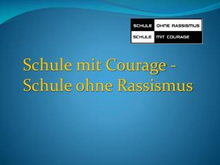 Schule mit Courage -Schule ohne Rassismus