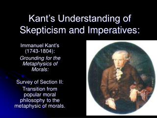 Kant s Understanding of Skepticism and Imperatives:
