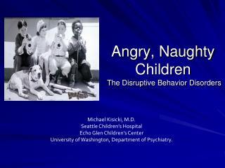 Angry, Naughty Children