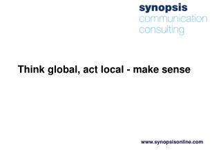 Think global, act local - make sense