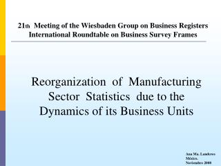 21th  Meeting of the Wiesbaden Group on Business Registers International Roundtable on Business Survey Frames