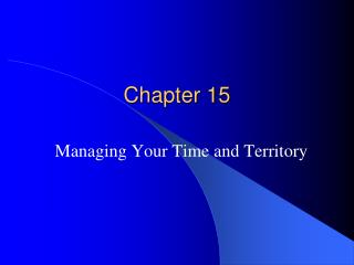 Managing Your Time and Territory