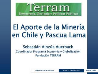 El Aporte de la Miner a en Chile y Pascua Lama