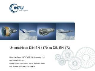 Unterschiede DIN EN 4179 zu DIN EN 473